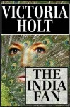 The India Fan - Victoria Holt, Donada Peters
