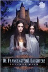 Dr. Frankenstein's Daughters - Suzanne Weyn