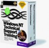 Windows Nt Technical Support Training (Microsoft Certified Professional) - Microsoft Press, Microsoft Official Academic Course Staff, Microsoft Press, Microsoft Corporation Staff