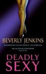 Deadly Sexy (Avon Romance) - Beverly Jenkins
