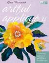 Artful Applique II: Introducing Scraplique and 12 New Floral Designs - Jane Townswick