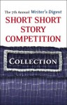 The 7th Annual Writer's Digest Short Short Story Competition Collection - Writer's Digest Books