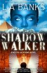 Shadow Walker - L.A. Banks