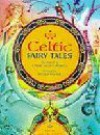 Celtic Tales and Legends - Nicola Baxter, Cathie Shuttleworth, Illustrator