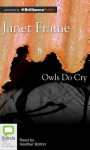 Owls Do Cry - Janet Frame, Heather Bolton