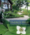 Energy-Wise Landscape Design: A New Approach for Your Home and Garden - Sue Reed