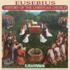 Ecclesiastical History, Books I-V: From the Divinity of the Christ to the End of the Second Century - Eusebius