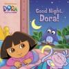 Good Night, Dora! (Dora the Explorer) - Nickelodeon Publishing, Nickelodeon