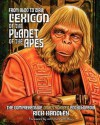 From Aldo to Zira: Lexicon of the Planet of the Apes: The Comprehensive Encyclopedia - Rich Handley, Pat Carbajal, John Kenneth Muir, Paul C. Giachetti