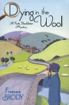 Dying in the Wool (A Kate Shackleton Mystery) - Frances Brody