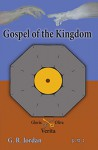 The Gospel of the Kingdom from the Mount of Olives - G.R. Jordan