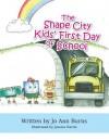 The Shape City Kids' First Day of School - Joanne Burns