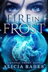 Fire in Frost - Alicia Rades