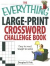 The Everything Large-Print Crossword Challenge Book: Easy to Read, Tough to Solve - Douglas R. Fink