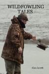 Wildfowling Tales - Alan Jarrett