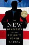 The New Democrats and the Return to Power - Al From, Bill Clinton