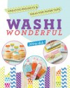 Washi Wonderful: Creative Projects & Ideas for Paper Tape - Jenny Doh