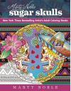 Marty Noble's Sugar Skulls: New York Times Bestselling Artist's Adult Coloring Books (Dynamic Adult Coloring Books) - Marty Noble