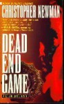 Dead End Game - Christopher Newman