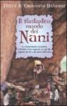 Il fantastico mondo dei Nani - Ditte e Giovanni Bandini, Anna Carbone