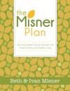 The Misner Plan: How We Healed Cancer Naturally With Food, Nutrition and Healthy Living - Beth Misner, Ivan Misner, Tim Morrison, Cassandra Misner