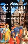 Les Chrétiens, tome 1 : Martin, le manteau du soldat - Max Gallo