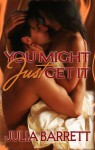 You Might Just Get It - Julia Rachel Barrett