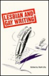 Lesbian And Gay Writing - Mark Lilly