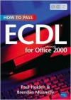 How to Pass Ecdl for Microsoft Office 2000 - Paul Holden
