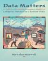 Data Matters: Student Lab Manual - Nicholas Maxwell
