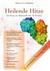 Heilende Hitze: Ein Essay zur Immunabwehr des Krebses - Heinz-Uwe Hobohm