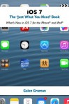 """iOS 7: The """"Just What You Need"""" Book - Galen Gruman"""