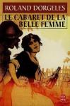 Le Cabaret De La Belle Femme - Roland Dorgelès