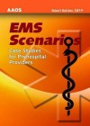 EMS Scenarios: Case Studies for Prehospital Providers - American Academy of Orthopedic Surgeons, Jones & Bartlett Publishers