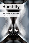 Humility The Beauty of Holiness - Andrew Murray