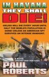 IN HAVANA THEY SHALL DIE! (Action-Pak Series) - Paul Roberts