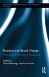 Emotions and Social Change: Historical and Sociological Perspectives - Ann Brooks, David Lemmings