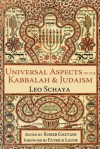 Universal Aspects of the Kabbalah and Judaism - Leo Schaya, Roger Gaetani, Patrick Laude