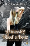 Prince by Blood and Bone - Jessica Aspen