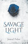 Savage Light - Janeal Falor