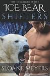 Ice Bear Shifters - Sloane Meyers