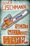 Nicht weit vom Stamm - Oliver Uschmann