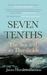 Seven-Tenths: The Sea and its Thresholds - James Hamilton-Paterson