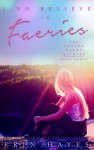 I Do Believe in Faeries (The Cotton Candy Quintet Book 3) - Erin Hayes