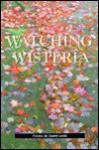 Watching Wisteria - Duane Locke