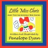Little Miss Chris and the Incredible Red Shoes - Penelope Dyan