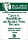 Topics In Semidefinite And Interior Point Methods - Panos M. Pardalos, Henry Wolkowicz