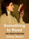 Something to Read - Ginny Swart