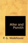 Mike and Psmith - P. G. Wodehouse