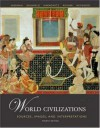 World Civilizations: Sources, Images and Interpretations, Volume 2 - Dennis Sherman, A. Tom Grunfeld, David Rosner, Linda Heywood